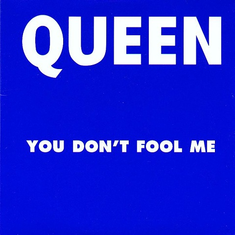 Queen - You don´t fool me